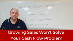 business coaching - Growing Sales Won't Solve Your Cash Flow Problem